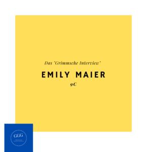 Das Grimmsche Interview Emily Maier 9c