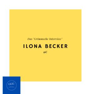 Das Grimsche Interview Ilona Becker 9c